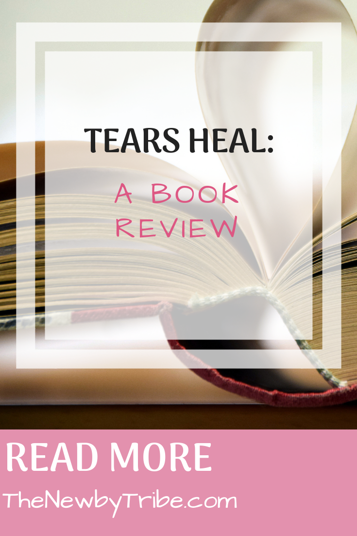 Pinnable image for Tears Heal_ A Book Review