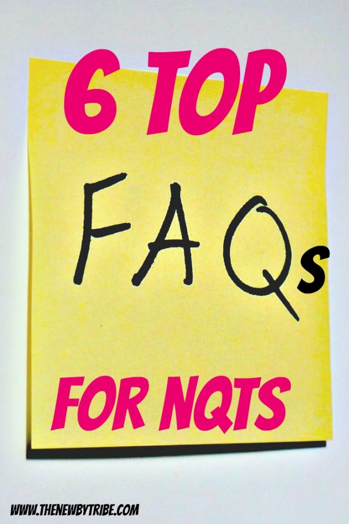Are you an NQT starting this September? Check out these 6 top faqs for nqts.