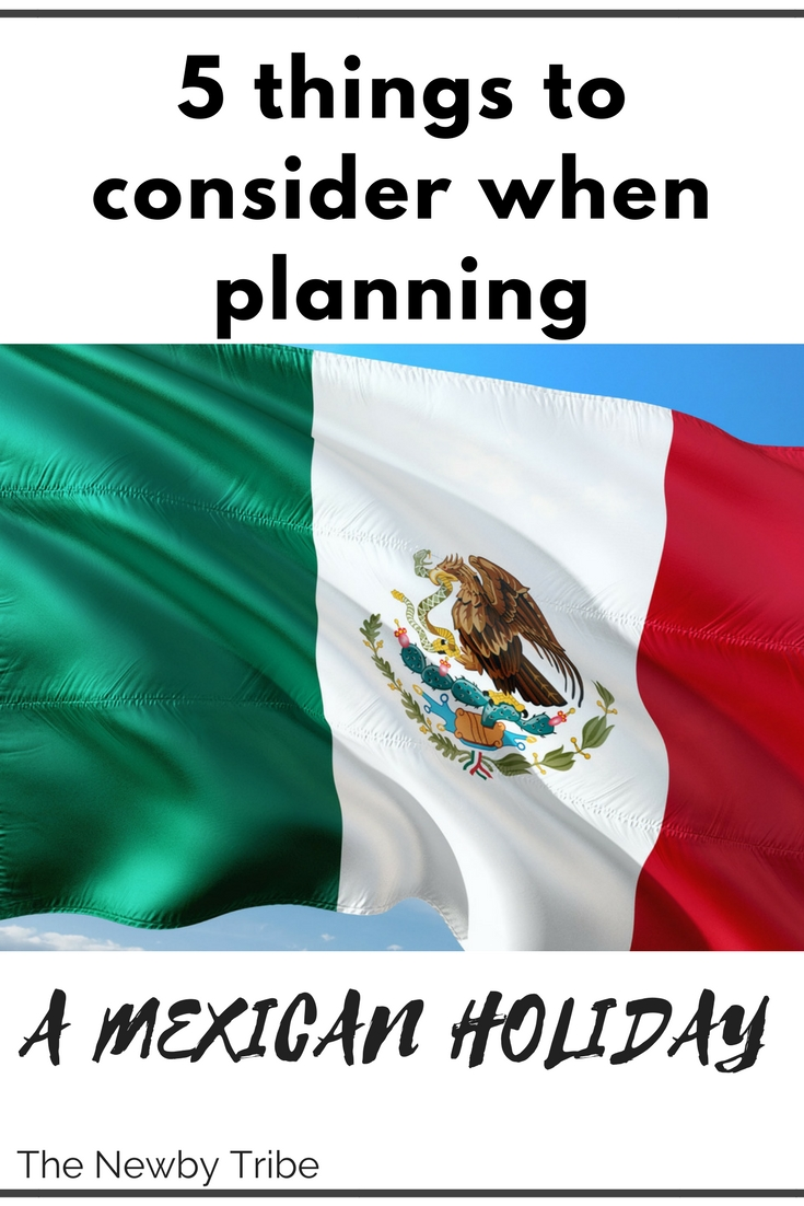 Image of a Mexican flag with the text 5 things to consider when planning a Mexican holiday.